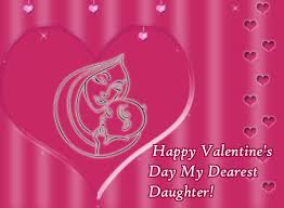 valentines day family free ecards greeting cards if you ve a daughter you ve a valentine for life wish your little