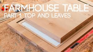 Table With Slide Out Leaves 016 Extending Farmhouse Table Part 1 Top And Leaves Youtube