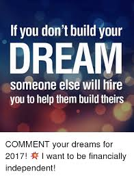 You Didn T Build That Meme - if you don t build your dream someone else will hire you to help