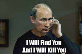 Russian Memes - i will find you and i will kill you russian anti meme law know