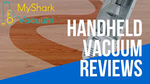 Laminate Flooring Buying Guide Best Handheld Vacuum Buying Guide And Reviews 2017 Youtube