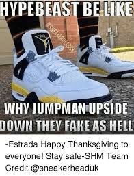 Sneaker Head Memes - 25 best memes about be like fake and sneakerhead be like