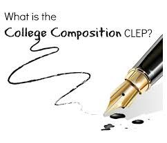 what is the college composition clep u2013 uncommon student