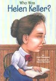 helen keller blind biography who was helen keller by gare thompson scholastic