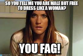 Fag Memes - dress like a woman debra morgan you fag meme on memegen
