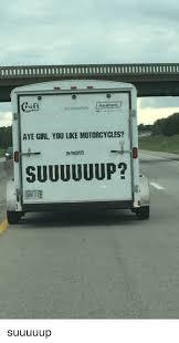 Aye Girl Meme - croft haulmark aye girl you like motorcycles suuuuuup suuuuup
