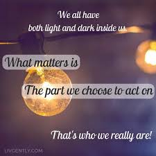 Light And Dark Quotes 9 Quotes We Bet Will Make You Stop And Rethink U2013 Livgently