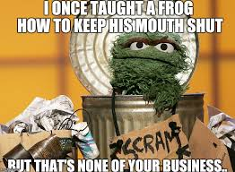Oscar The Grouch Meme - o g stands for oscar grouch imgflip