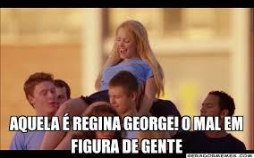 Regina George Meme - aquela é regina george o mal em figura de gente personalizado
