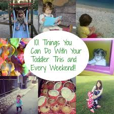 fun things to do with toddlers this weekend