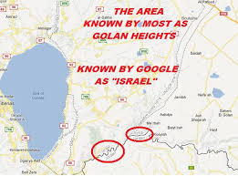 Israel Google Google Wipes Syria U0027s Golan Heights Off The Map As Well Calls It
