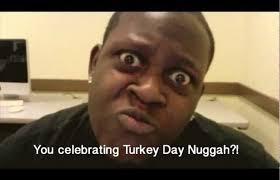 Turkey Day Meme - your anti turkey day memes won t work onyx truth