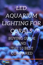 best lighting for corals best led aquarium lighting for corals in 2018 reviewed aquariums
