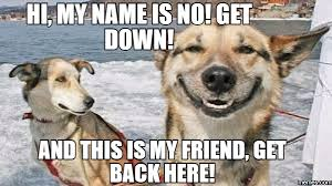 Get Down Meme - the squeaky wheel changing habits to strengthen relationships