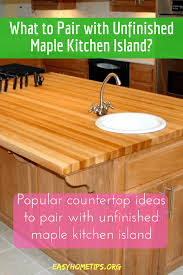 kitchen island maple what to pair with unfinished maple kitchen island