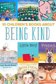 the best children u0027s books about being kind you need to read