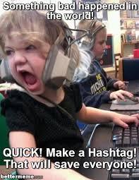 Hashtag Meme - little girl screaming hashtag