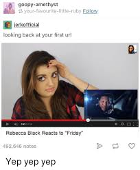 Rebecca Black Memes - 25 best rebecca black reacts to friday memes black react memes