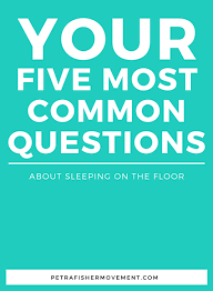 How To Sleep Comfortably On The Floor Your Five Most Common Questions About Sleeping On The Floor