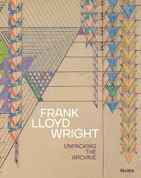 frank lloyd wright unpacking the archive artbook d a p 2017