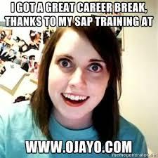 Sap Memes - 16 best ojayo com sap training online meme images on pinterest