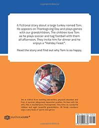 Story About Thanksgiving Tom Turkey Visits On Thanksgiving Day Jim Kilmer 9781496927330