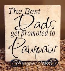 the best dads get promoted to the best dads get promoted to pawpaw monogramperfect