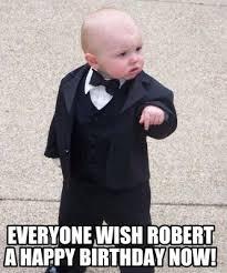 Robert Memes - meme maker everyone wish robert a happy birthday now