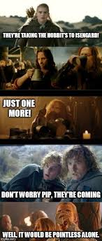 Aragorn Meme - they re taking the hobbit s to isengard imgflip
