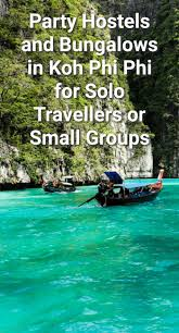 party hostels and bungalows in koh phi phi for solo travellers or