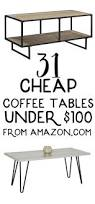 Cheap Coffee Table by Best 20 Cheap Coffee Tables Ideas On Pinterest Cheap Coffee