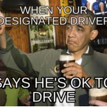 Meme Driver - when your designated driver says hesokt drive driver meme on me me