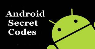 android secret codes 16 secret codes that unlock features on your phone