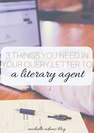 3 things you need in your query letter to a literary agent