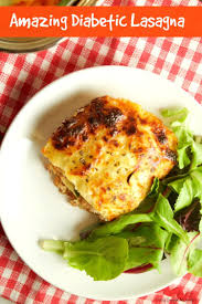 dinner for a diabetic diabetic lasagna recipe living sweet moments