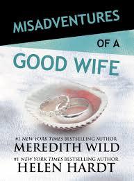 misadventures of a good wife meredith wild helen hardt