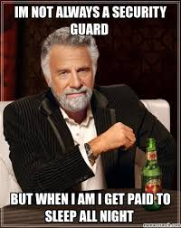 Security Guard Meme - not always a security guard