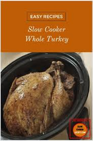 easy cooker whole turkey recipe