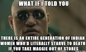 Maggie Meme - maggie hunger savior for indian women who can t cook meme on imgur