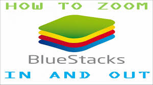 Bluestacks Zoom | bluestacks how to zoom in and out youtube