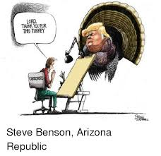 Benson Meme - lord thank for th turkey steve benson arizona republic meme on