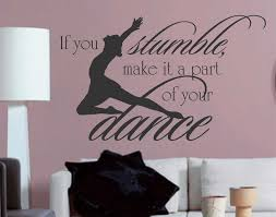 inspirational dance vinyl wall lettering if you stumble quote inspirational dance vinyl wall lettering if you stumble quote 13 00 via etsy inspirational dance quotesballet