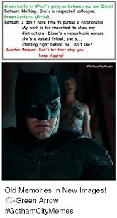 Batman Green Lantern Meme - green lantern what s going on between you and diana batman nothing