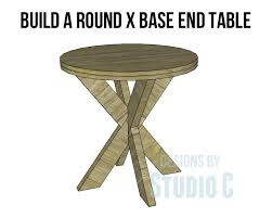 build a round x base end table u2013 designs by studio c