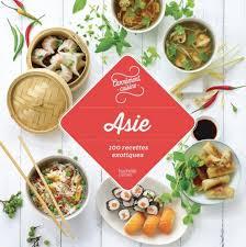 recette de cuisine asiatique 100 recettes asiatiques hachette pratique