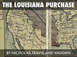 Louisiana Purchase Map by The Louisiana Purchase By Nicholas