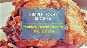 monkey bread recipe paula deen