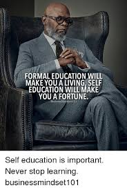 Meme Education - formal education will make you a living self education will make
