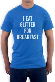 Tshirt Meme - i eat glitter for breakfast t shirt funny meme hipster style