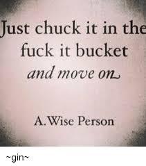 Fuck It Memes - 25 best memes about fuck it bucket fuck it bucket memes